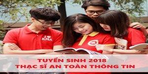 THÔNG BÁO: TUYỂN SINH TRÌNH ĐỘ THẠC SĨ AN TOÀN THÔNG TIN NĂM 2018